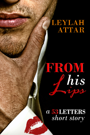 From His Lips (A 53 Letters Short Story, #1.5) Leylah Attar