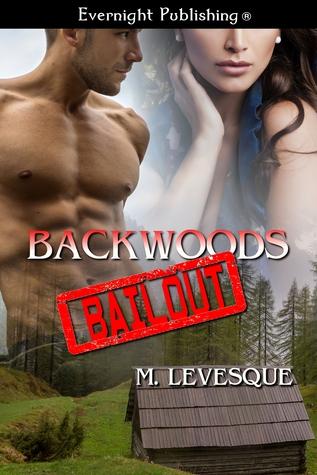 Backwoods Bailout M. Levesque