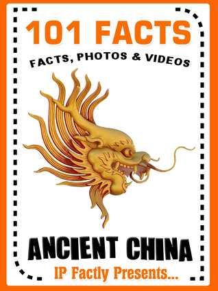 101 Facts... Ancient China: History Books for Kids  by  IP Factly