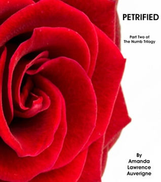 Petrified: Part Two of the Numb Trilogy Amanda Lawrence Auverigne