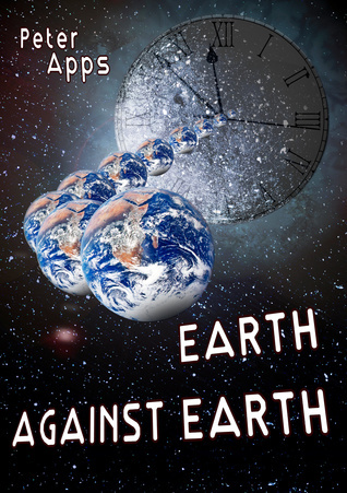 Earth Against Earth  by  Peter Apps
