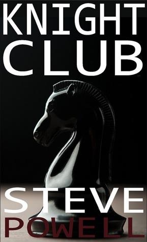 Knight Club  by  Steve Powell