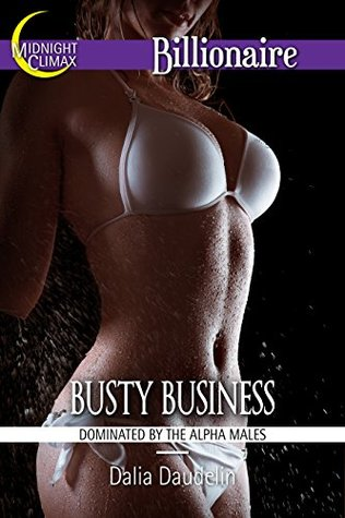 Busty Business  by  Dalia Daudelin