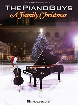 The Piano Guys - A Family Christmas Songbook: Solo Piano/Optional Cello The Piano Guys