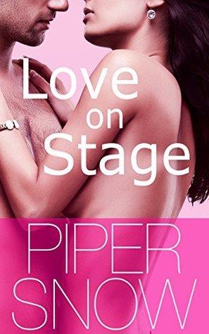 Love on Stage (The Wild Diamonds Book 4) Piper Snow