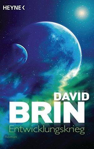 Entwicklungskrieg: Roman David Brin