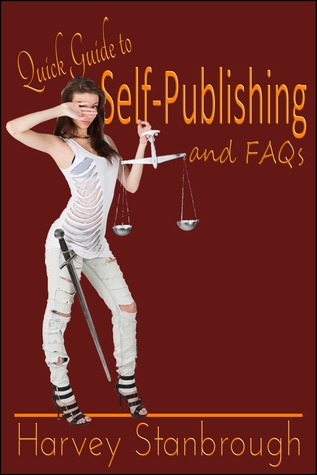 Quick Guide to Self-Publishing & FAQs Harvey Stanbrough