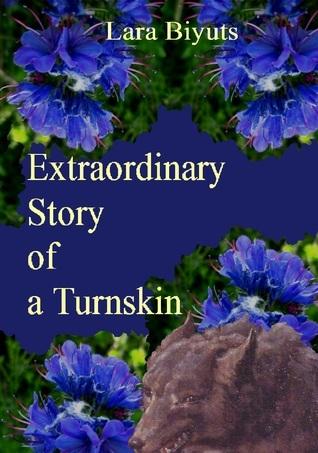 Extraordinary Story of a Turnskin Lara Biyuts