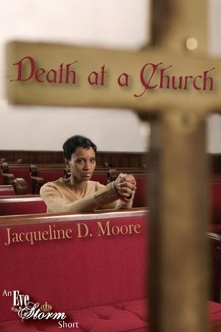Death at a Church Jacqueline D. Moore