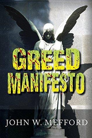 GREED MANIFESTO (Greed Series #4)  by  John W. Mefford
