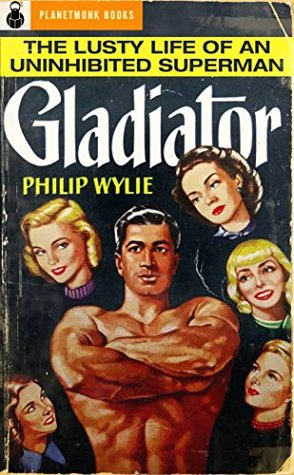 Gladiator (PlanetMonk Pulps Book 15)  by  Philip Wylie