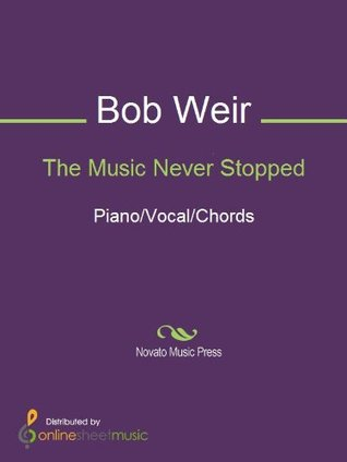 The Music Never Stopped  by  Bob Weir