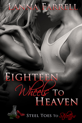 Eighteen Wheels to Heaven  by  Lanna Farrell