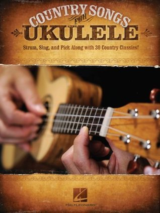 Country Songs for Ukulele Songbook  by  Hal Leonard Publishing Company