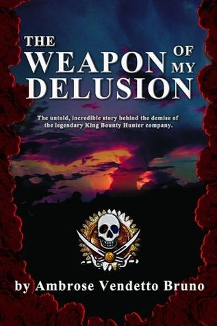 The Weapon of My Delusion Ambrose Vendetto Bruno