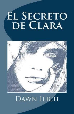 El Secreto de Clara  by  Dawn Ilich