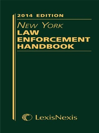 New York Law Enforcement Handbook, 2014 Edition  by  Publishers Editorial Staff