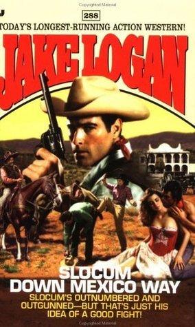 Slocum #288: Slocum Down Mexico Way Jake Logan