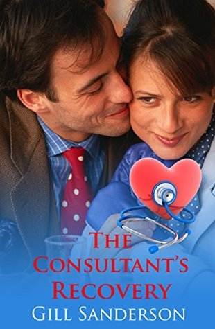 The Consultants Recovery - An Accent Amour Medical Romance Gill Sanderson