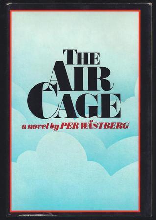 The Air Cage Per Wästberg