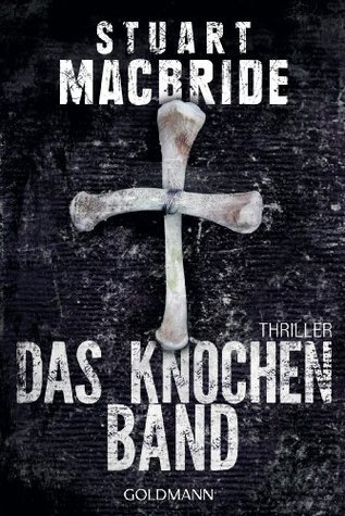 Das Knochenband: Thriller  by  Stuart MacBride