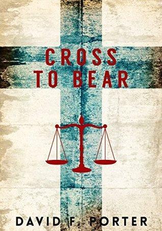 Cross To Bear David F. Porter
