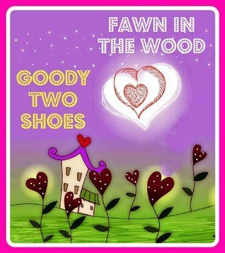 Fawn in the Wood and Goody Two Shoes  by  McLoughlin Brothers