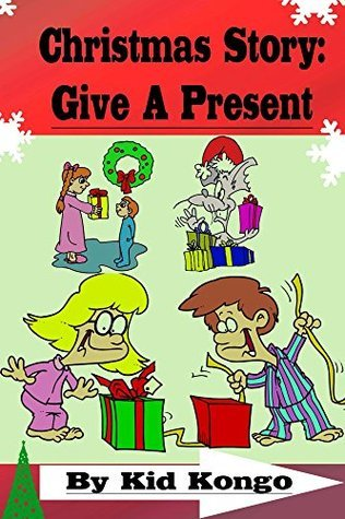 Christmas Story: Give A Present  by  Kid Kongo