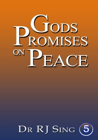 Gods Promises on Peace  by  Dr RJ Sing