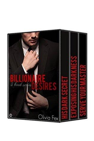 Billionaire Desires: A three book series (Billionaire Desires (by Olivia Fex) 4)  by  Olivia Fex