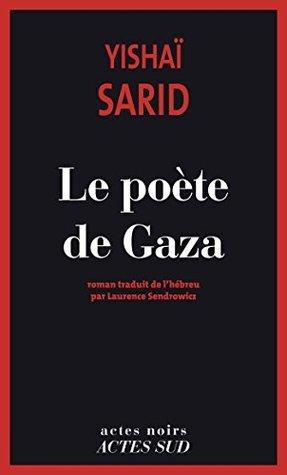 Le Poète de Gaza Yishai Sarid