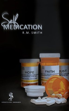Self Medication  by  R.M. Smith