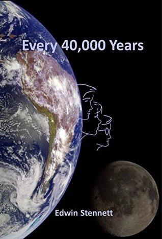 Every 40,000 Years  by  Edwin Stennett