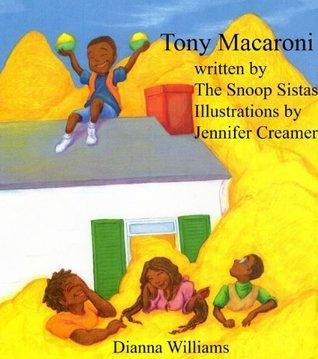 Tony Macaroni  by  Snoop Sistas
