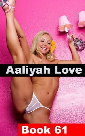 Aaliyah Love Book 61: Good Girl - Gone Bad  by  R.A. Ravenhill