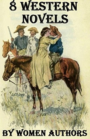 8 Western Novels  by  Women Authors: Box Set by B.W. Bower