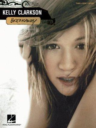 Kelly Clarkson - Breakaway Songbook Kelly Clarkson