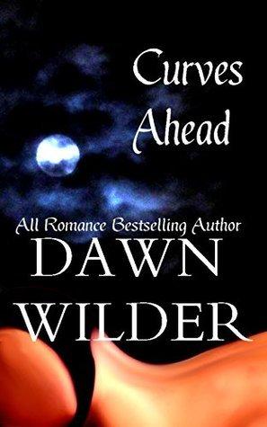 Curves Ahead Dawn Wilder