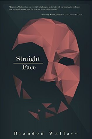 Straight-Face  by  Brandon Wallace