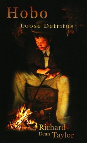 Hobo: Loose Detritus  by  Richard Dean Taylor