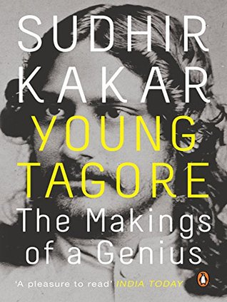 Young Tagore: The Makings Of A Genius  by  Sudhir Kakar