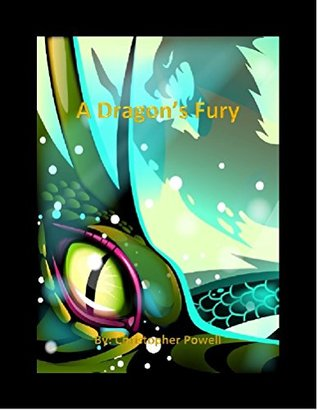 The Dragons Fury sneak peak First Five Chapters  by  Christopher Powell