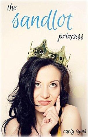 The Sandlot Princess  by  Carly Syms