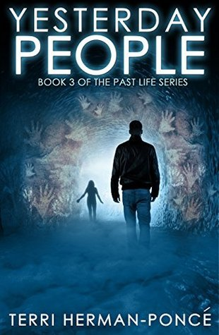 Yesterday People: Book 3 of the Past Life Series Terri Herman-Poncé