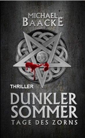 Dunkler Sommer Tage des Zorns Michael Baacke