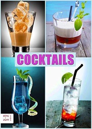 Cocktails - Klassiker und neue Rezepte. Die coolsten und besten Drinks, Partydrinks, Aperitifs und Digestifs. Damit mischen Sie jede Party auf!  by  Pia Hofgrimm