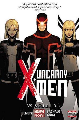 Uncanny X-Men Vol. 4: vs. S.H.I.E.L.D.  by  Brian Michael Bendis
