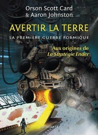 Avertir la Terre: La première guerre formique, T1 Orson Scott Card