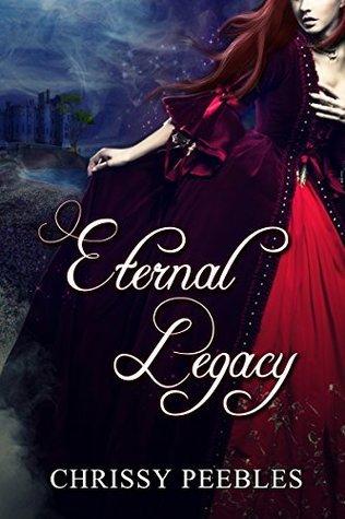 Eternal Legacy (The Ruby Ring #1-2) Chrissy Peebles