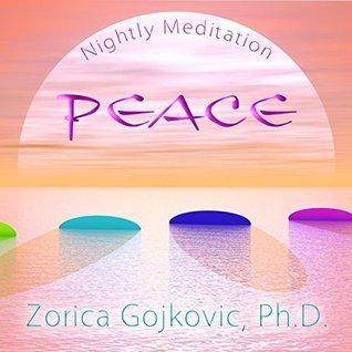 Nightly Meditation: Peace  by  Zorica Gojkovic